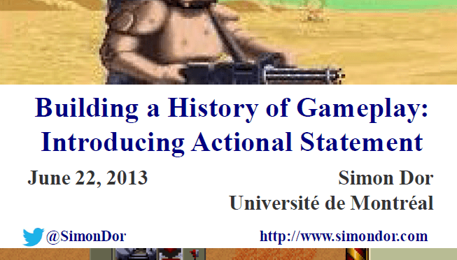 «Building a History of Gameplay: Introducing Actional Statement»