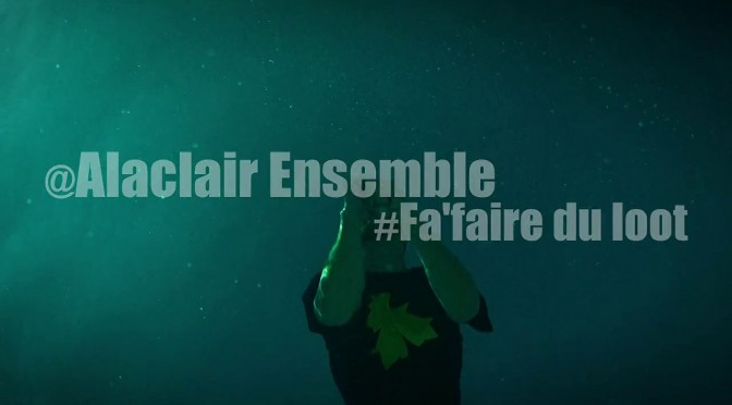 Alaclair Ensemble – Fa' faire du loot