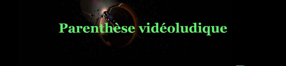 Parenthèse vidéoludique