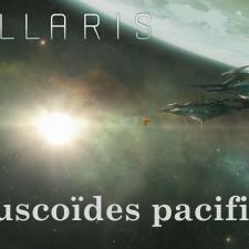 On joue à Stellaris – Molluscoïdes pacifiques